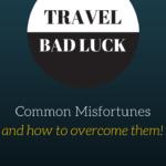 travel bad luck