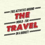 Next time you plan vacations, use these ideas for FREE travel activities. You'll find things to do all around the world, making this a life hack you don't want to miss.