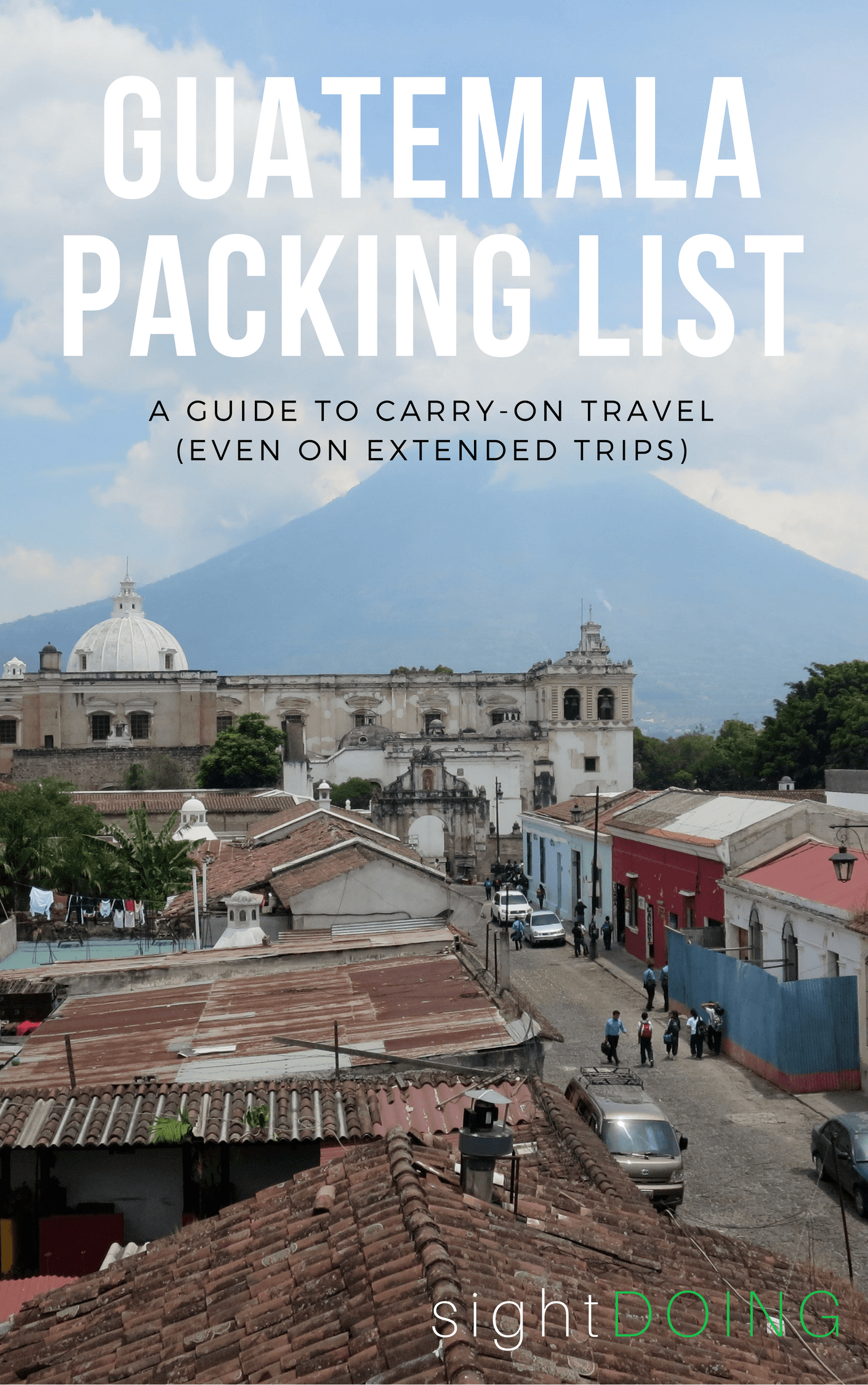 This Guatemala packing list shows how to travel carry-on only even on extended trips. The author traveled 7+ weeks through Central America with a backpack.