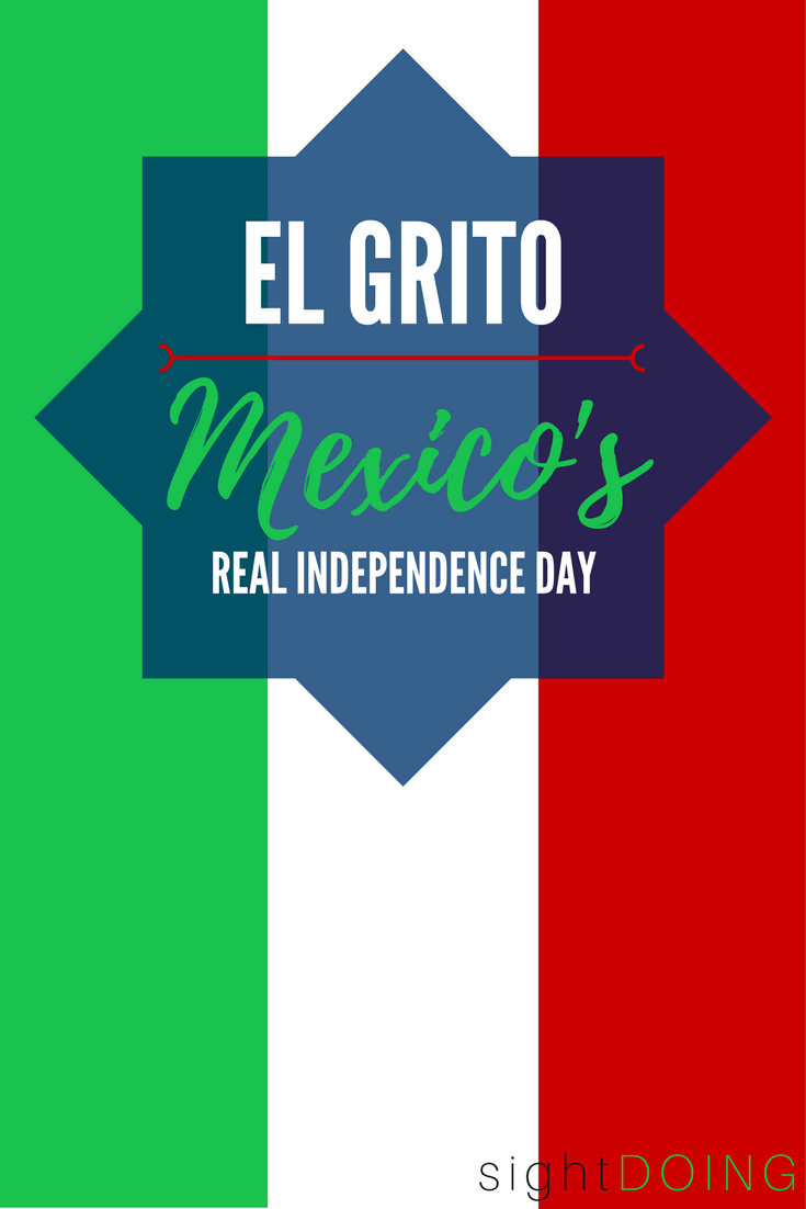 September 16 is Mexico's Real Independence Day and it's known as El Grito. Find out why this is the TRUE Independence Day, how it's different from Cinco de Mayo, and how to celebrate in Isla Mujeres (near Cancun Mexico).