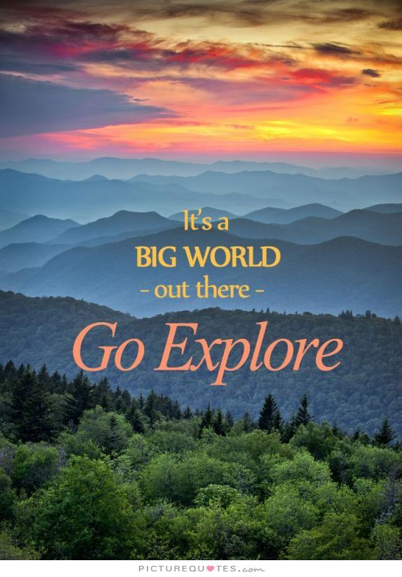 its a big world out there quote
