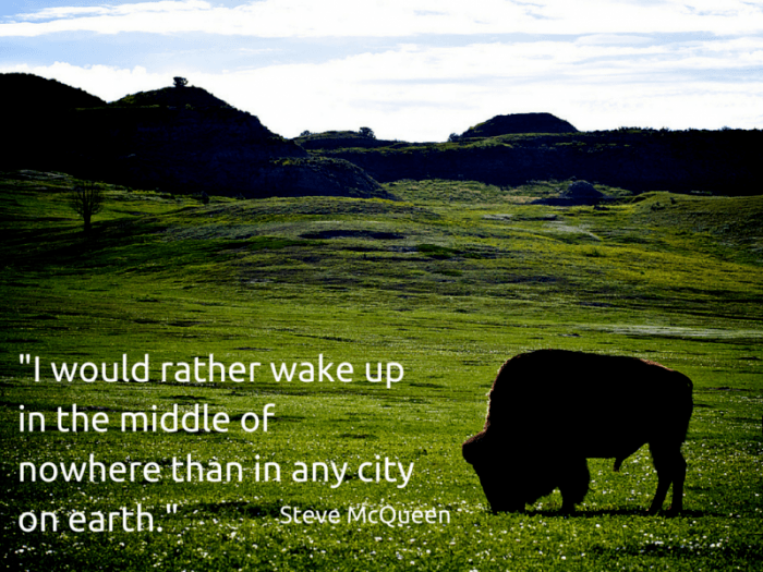 i would rather wake up in the middle of nowhere than in any city on earth
