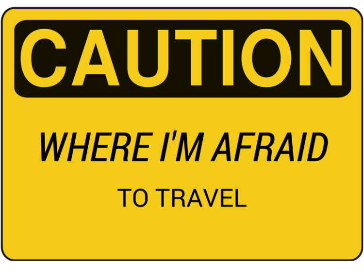 where i'm afraid to travel