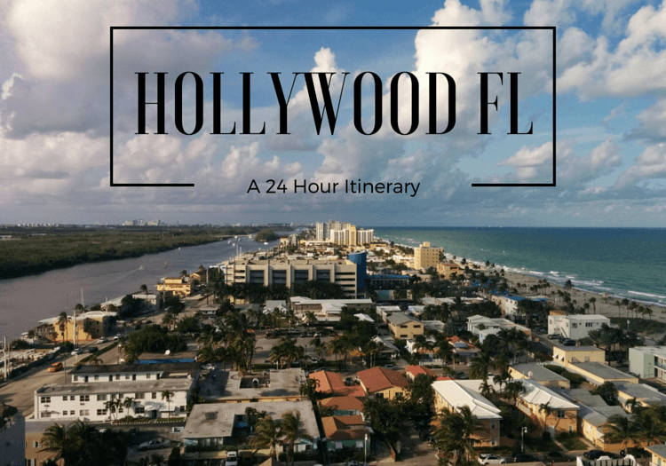 How To Spend 24 Hours In Hollywood Fl You Re Going Right