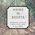 La Vieja is a great morning hike in Bogota Colombia, easily accessible from the city center and leading into nature. Read the whole story