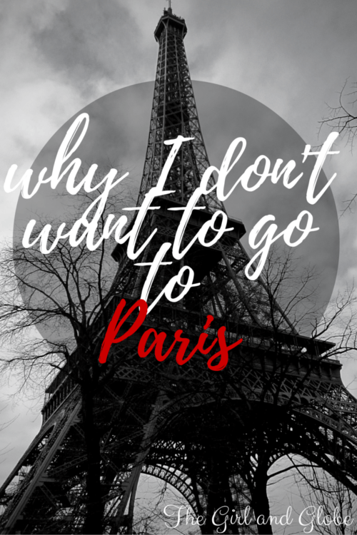 why I don't want to go toParis