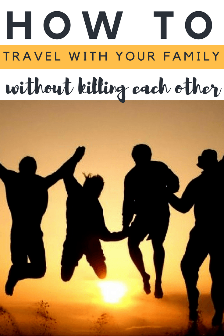 You don't have to have kids to travel as a family. Here's how to travel with your family as adults (or with kids) and actually enjoy it.