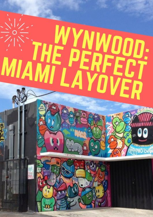 If you've got a long layover in Miami airport, heading to Wynwood for street art and exploration is the perfect way to spend a Miami layover.