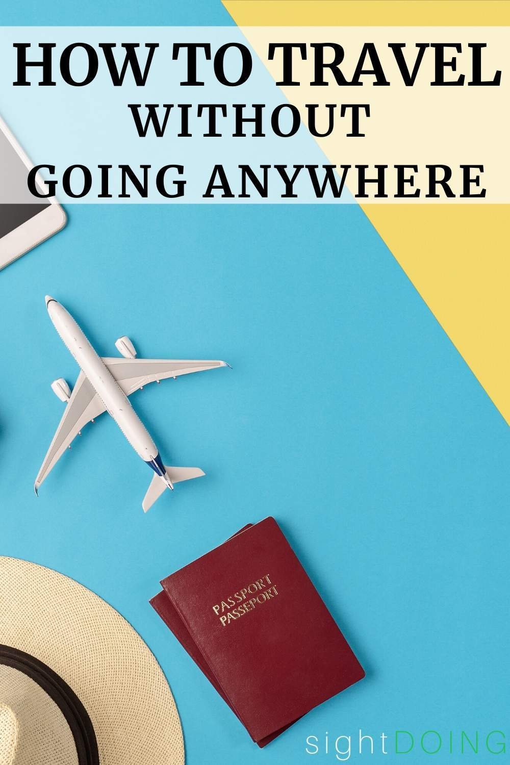 how to travel without going anywhere